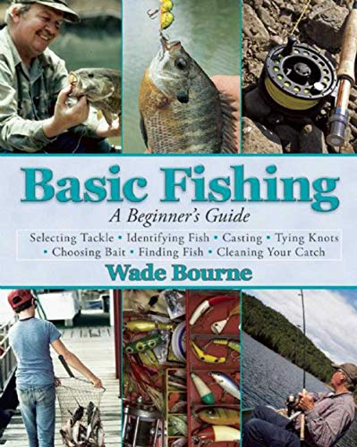 Basic Fishing: A Beginner's Guide (Best Freshwater Fish For Beginners)