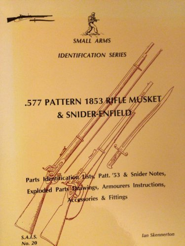 - Sais No. 20. .577 Pattern 1853 Rifle Musket and Snider Enfield by Ian D. Skennerton (2005-01-01)