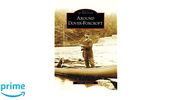 Around Dover-Foxcroft (Images of America)