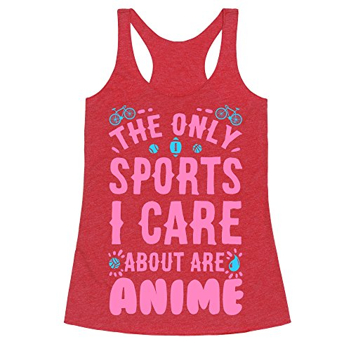 The Only Sports I Care about Are Anime Heathered Red Small Womens Triblend Racerback Tank by LookHUMAN