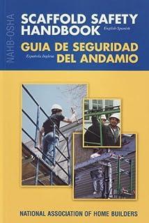 NAHB- OSHA Scaffold Safety Handbook, English-Spanish (English and Spanish Edition)