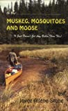 Oh Boy! Muskeg, Mosquitoes and Moose, Joyce A. Stone, 0923568255