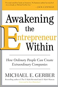 Awakening the Entrepreneur Within: How Ordinary People Can Create Extraordinary Companies by HarperBusiness