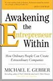 Awakening the Entrepreneur Within, Michael E. Gerber, 0061568155
