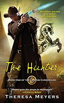The Hunter (The Legend Chronicles) by [Meyers, Theresa]