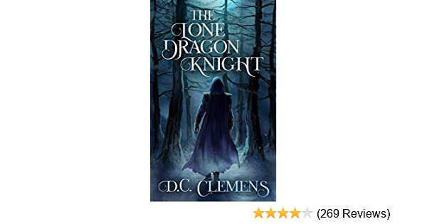 The Lone Dragon Knight (The Dragon Knight Series Book 1)