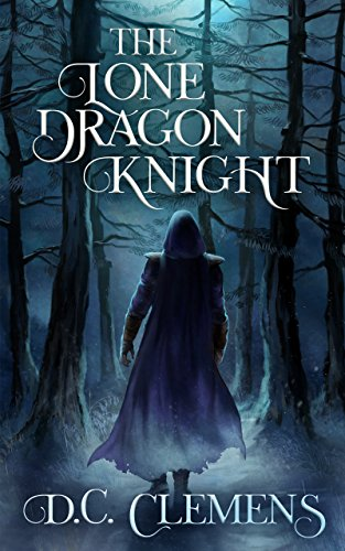 The Lone Dragon Knight (The Dragon Knight Series Book -