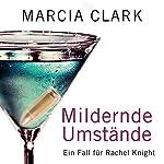 Mildernde Umstände: Ein Fall für Rachel Knight   Marcia Clark
