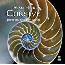 Hickey: Cursive - Piano and Chamber Works