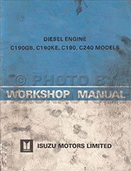 1981 isuzu diesel engine repair shop manual original c190gb c190ke rh amazon com Isuzu Diesel Engine Parts Isuzu Trucks Repair Manual