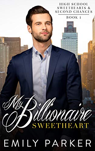 My Billionaire Sweetheart (High School Sweethearts & Second Chances Book ()