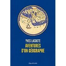 Aventures d'un géographe (French Edition)