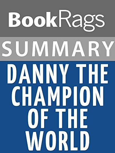 Summary & Study Guide: Danny the Champion of the World