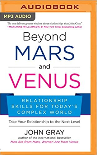 Beyond mars and venus relationship skills for todays complex world beyond mars and venus relationship skills for todays complex world john gray 0191091256145 amazon books fandeluxe Image collections