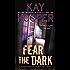Fear the Dark (A Bishop/SCU Novel Book 16)