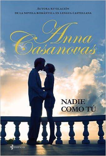 Nadie como tú (Los hermanos Martí): Amazon.es: Anna ...
