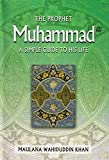 The Prophet Muhammad - A simple guide to his life
