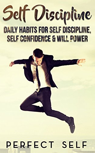 Download PDF Self Discipline - Daily Habits For Self Discipline, Self Confidence & Will Power