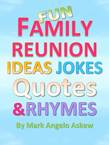 amazon com fun family reunion ideas jokes quotes and rhymes ebook