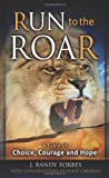 Run to the Roar, Randy Forbes and Rolfe Carawan, 1600376045