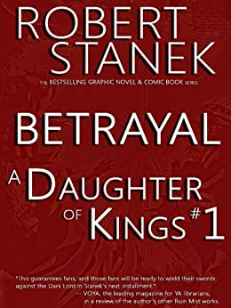 A Daughter of Kings #1 - Betrayal (Graphic Novel) by [Stanek, William Robert]