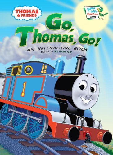 Thomas and Friends: Go, Thomas Go! (Thomas & Friends) (Bright & Early Playtime Books)
