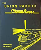 img - for The Union Pacific streamliners book / textbook / text book