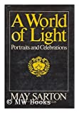 A World of Light : Portraits and Celebrations, Sarton, May, 0393075060