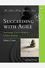 Succeeding with Agile: Software Development Using Scrum Paperback