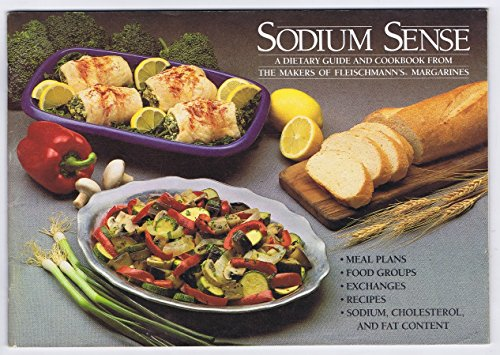Sodium Sense: A Dietary Guide and Cookbook From the Makers of Fleischmann's Margarines - Fleischmanns Margarine