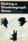 Making a Shadowgraph Show, Eric Hawkesworth, 0571089003