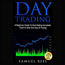 DAY TRADING: 2 BOOKS IN 1: A BEGINNERS GUIDE + A CRASH COURSE TO GET QUICKLY STARTED