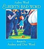 Elbert's Bad Word, Audrey Wood, 0613004310