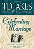 Celebrating Marriage, T. D. Jakes, 0764228439