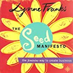 The Seed Manifesto: The Feminine Way to Create Business | Lynne Franks