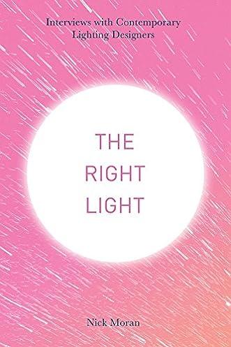 The Right Light Interviews with Contemporary Lighting Designers 1st ed. 2017 Edition  sc 1 st  Amazon.com & The Right Light: Interviews with Contemporary Lighting Designers ... azcodes.com