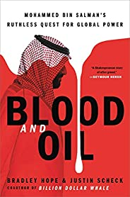 Blood and Oil: Mohammed Bin Salman's Ruthless Quest for Global P