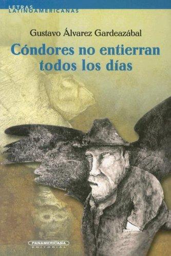 Cóndores no entierran todos los días (Letras Latinoamericanas) (Spanish Edition)