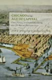 img - for Chicago in the Age of Capital: Class, Politics, and Democracy during the Civil War and Reconstruction (Working Class in American History) book / textbook / text book