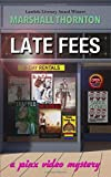 Late Fees: A Pinx Video Mystery
