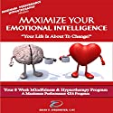 Maximize Your Emotional Intelligence Audiobook by Brian E. Birchmeier Narrated by Brian E. Birchmeier