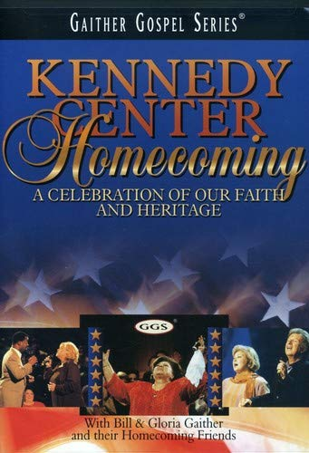 (Bill and Gloria Gaither - Kennedy Center Homecoming: A Celebration of Our Faith and Our Heritage)