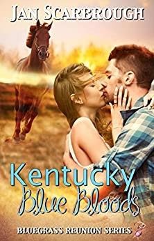 Kentucky Blue Bloods (Contemporary Romance) (Bluegrass Reunion Series, Book Eight) by Jan Scarbrough by [Scarbrough, Jan]