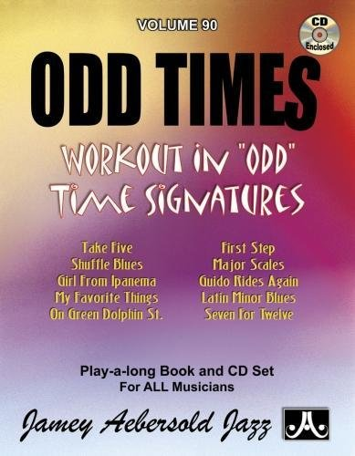 Odd Times: Workout in Odd Time Signatures (Play-A-Long Series, Vol. 90) (Special Someone Calls)