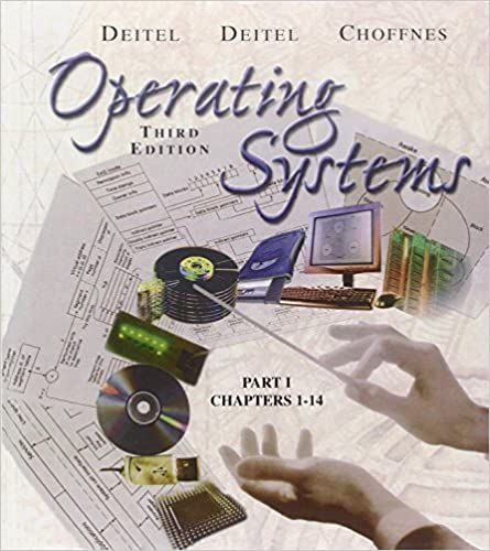 Operating Systems 3rd Edition Deitel Harvey M Deitel Paul J Choffnes David R 9780131828278 Amazon Com Books