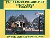 Rail Transit Philadelphia, Henry Elsner and Richard Vaible, 0934088284