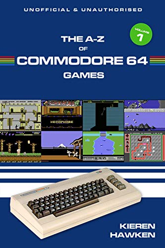 The A-Z of Commodore 64 Games: Volume 1 (The A-Z of Retro Gaming) (Hawken Game)