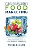 Transparent Food Marketing: A Clear Understanding of Food Marketing Terminology