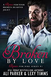 Broken By Love #1: A Romeo for Hire Novel