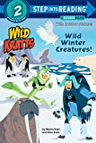 img - for Wild Winter Creatures! (Wild Kratts) (Step into Reading) book / textbook / text book